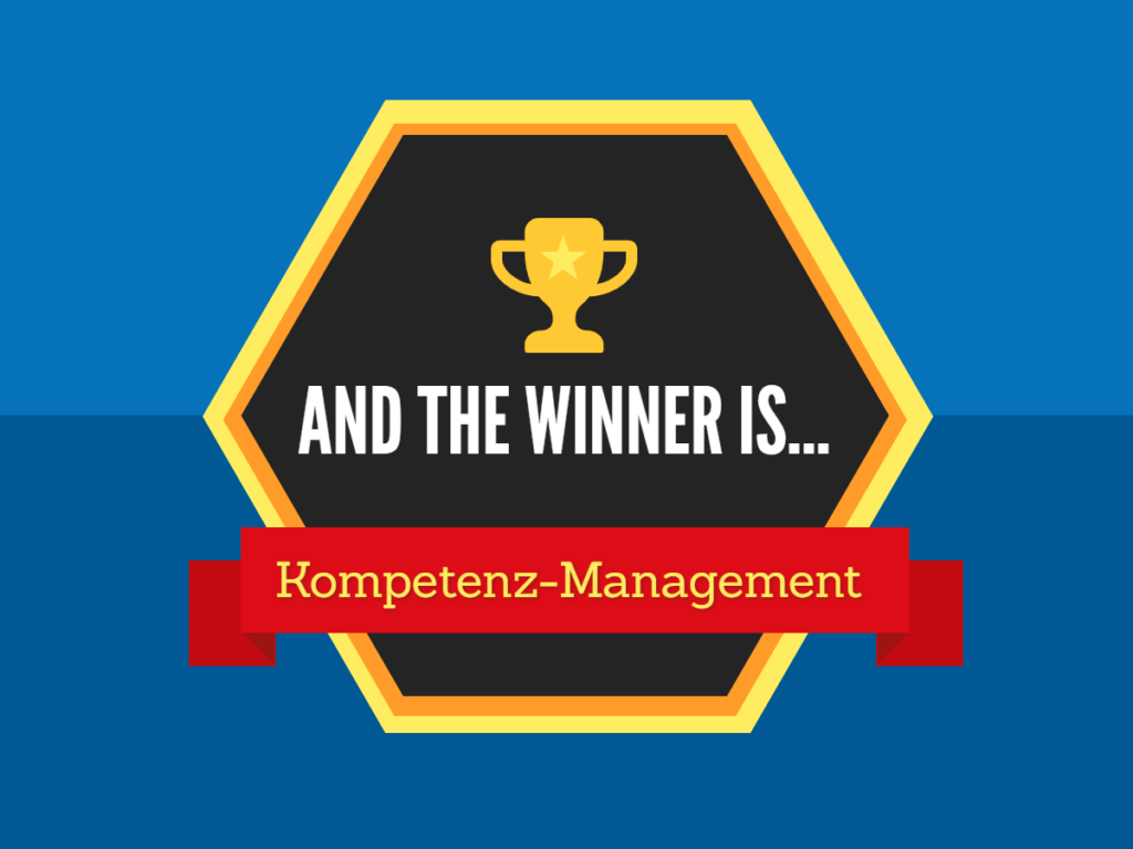 And the Winner is ... Kompetenz-Management